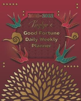 Paperback 2020-2022 Kaylyn's Good Fortune Daily Weekly Planner : A Personalized Lucky Three Year Planner with Motivational Quotes Book
