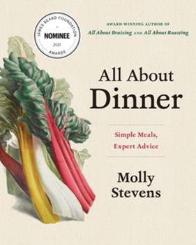 All About Dinner: Expert Advice for Everyday Meals 0393246272 Book Cover