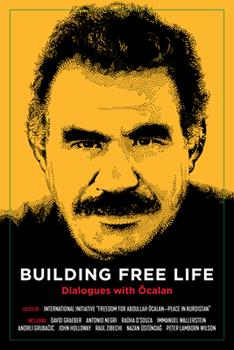 Building Free Life: Dialogues with Öcalan 1629637041 Book Cover