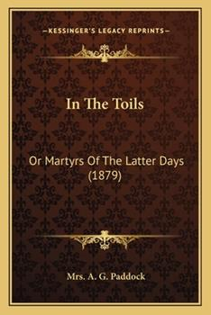 Paperback In the Toils : Or Martyrs of the Latter Days (1879) Book
