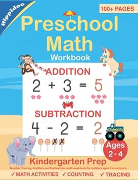 Paperback Preschool Math Workbook: Number Tracing, Addition and Subtraction math workbook for toddlers ages 2-4 and pre k Book