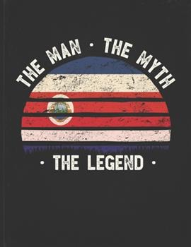 Paperback The Man the Myth the Legend : Costa Rica Flag Sunset Personalized Gift Idea for Costa Rican Coworker Friend or Boss 2020 Calendar Daily Weekly Monthly Planner Organizer Book