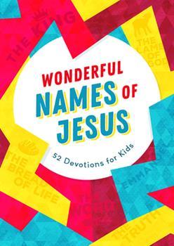 Paperback Wonderful Names of Jesus: 52 Devotions for Kids Book