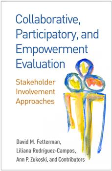 Hardcover Collaborative, Participatory, and Empowerment Evaluation: Stakeholder Involvement Approaches Book
