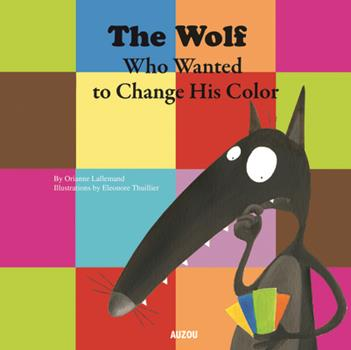 The Wolf Who Wanted to Change His Color - Book #1 of the Le Loup