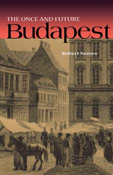 Hardcover The Once and Future Budapest Book