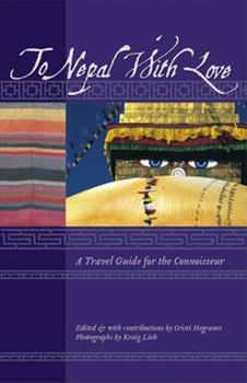 Paperback To Nepal with Love: A Travel Guide for the Connoisseur Book
