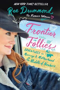 Hardcover Frontier Follies: Adventures in Marriage and Motherhood in the Middle of Nowhere Book