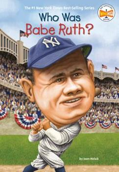 Who Was Babe Ruth? - Book  of the Who Was/Is...?