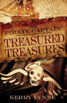 Paperback The Pirate Captain, Treasured Treasures: The Chronicles of a Legend Book