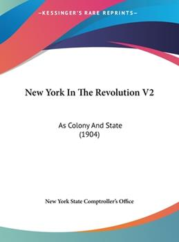 Hardcover New York in the Revolution V2 : As Colony and State (1904) Book