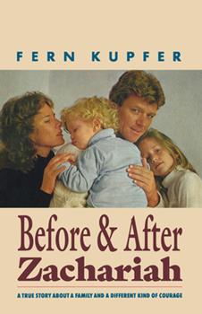 Before and After Zachariah: A Family Story About a Different Kind of Courage 0897333039 Book Cover
