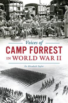 Voices of Camp Forrest in World War II 1625859422 Book Cover