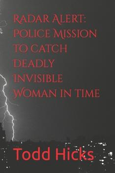 Paperback Radar Alert: Police Mission to catch Deadly Invisible Woman in time Book