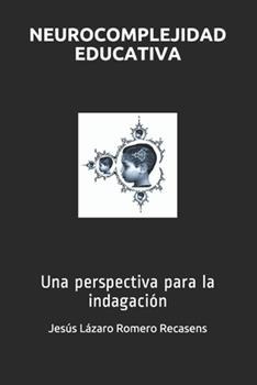 Paperback Neurocomplejidad Educativa: Una perspectiva para la indagaci?n [Spanish] Book