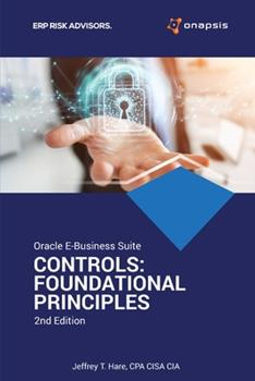 Paperback Oracle E-Business Suite Controls: Foundational Principles 2nd Edition Book