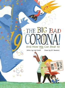Hardcover The Big Bad Coronavirus!: And How We Can Beat It! Book