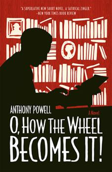 O, how the wheel becomes it!: A novel 1931243239 Book Cover