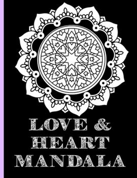 Paperback Love & Heart Mandala: Amazing adult coloring books with quotes for adults, women, men, teens - Anxiety, Relaxation, Mindfulness - 30 unique Book