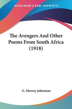 Paperback The Avengers And Other Poems From South Africa (1918) Book