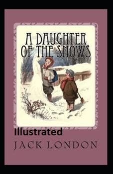 Paperback A Daughter of the Snows Illustrated Book