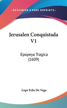 Hardcover Jerusalen Conquistada V1 : Epopeya Tragica (1609) Book