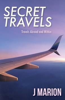 Paperback Secret Travels: Travels Abroad and Within Book