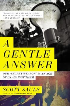 Paperback A Gentle Answer : Our 'Secret Weapon' in an Age of Us Against Them Book
