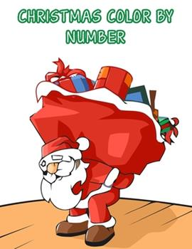 Paperback Christmas Color by Number : Coloring Activity Book for Kids: a Christmas Children's Coloring Book by Number (kids Christmas Coloring Books Ages 4-8) Book