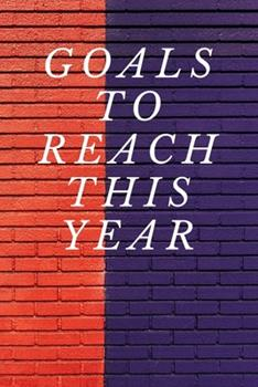 Paperback Goals to Reach This Year Notebook Book