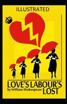 Paperback Love's Labour's Lost Illustrated Book