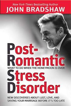 Post-Romantic Stress Disorder: What to Do When the Honeymoon Is Over 0757318134 Book Cover