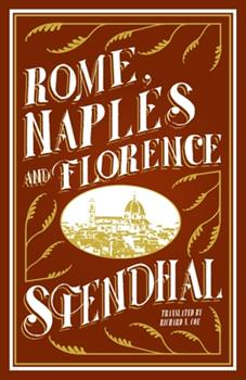 Rome, Naples and Florence in 1817. Sketches of the Present State of Society, Manners, Arts, Literature, Andc. in These Celebrated Cities. - Scholar's Choice Edition 1296020649 Book Cover