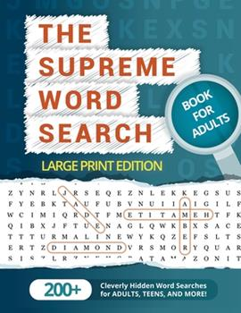 Paperback The Supreme Word Search Book for Adults - Large Print Edition: Over 200 Cleverly Hidden Word Searches for Adults, Teens, and More! [Large Print] Book