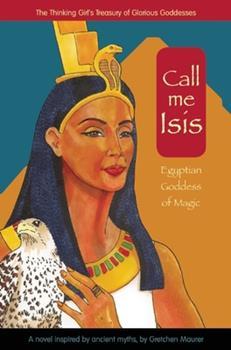 Hardcover Call Me Isis: Egyptian Goddess of Magic Book