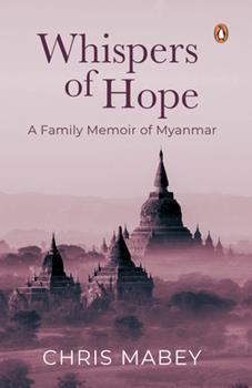 Paperback Whispers of Hope: A Family Memoir of Myanmar Book