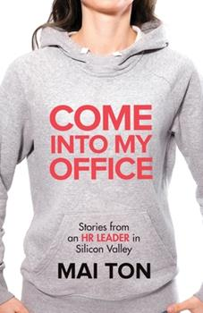 Paperback Come into My Office: Stories from an HR Leader in Silicon Valley Book