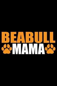 Paperback Beabull Mama : Cool Beabull Dog Mom Journal Notebook - Beabull Puppy Lover Gifts - Funny Beabull Dog Notebook - Beabull Owner Gifts - Beabull Dad & Mom Gifts. 6 X 9 in 120 Pages Book