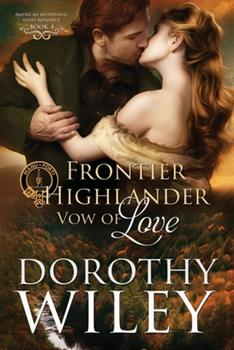 Frontier Highlander Vow of Love - Book #4 of the American Wilderness