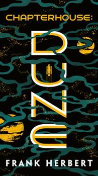Chapterhouse: Dune - Book #6 of the Dune