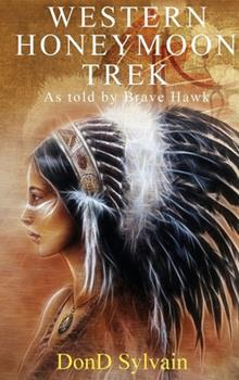 Hardcover Western Honeymoon Trek As Told by Brave Hawk Book