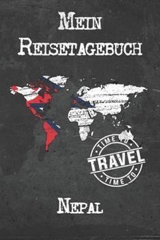 Paperback Mein Reisetagebuch Nepal : 6x9 Reise Journal I Notizbuch Mit Checklisten Zum Ausf�llen I Perfektes Geschenk F�r Den Trip Nach Nepal F�r Jeden Reisenden [German] Book