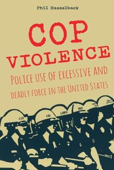 Paperback Cop Violence: Police use of excessive and deadly force in the United States Book