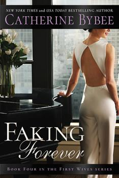 Faking Forever - Book #4 of the First Wives