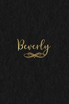 Paperback Beverly : Personalized Journal to Write in - Black Gold Custom Name Line Notebook Book