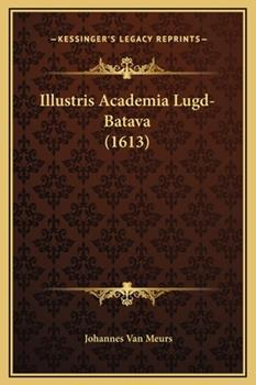 Hardcover Illustris Academia Lugd-Batava Book