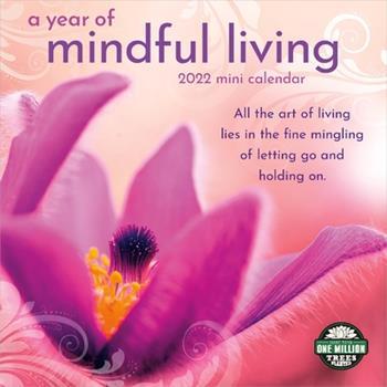 Calendar Year of Mindful Living 2022 Mini Wall Calendar Book