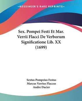 Paperback Sex. Pompei Festi Et Mar. Verrii Flacci De Verborum Significatione Lib. XX (1699) Book