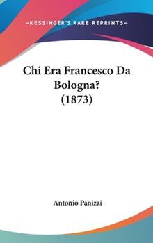 Hardcover Chi Era Francesco Da Bologna? Book
