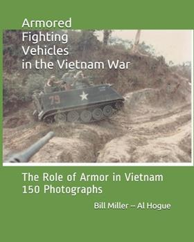 Armored Fighting Vehicles in the Vietnam War: The Role of Armor in Vietnam 150 Photographs 1661780172 Book Cover